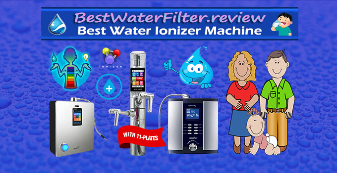 Best Water Ionizer Machine